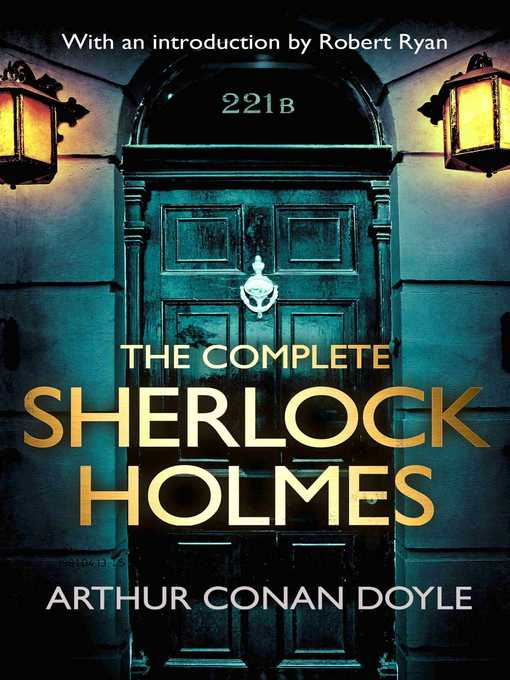 The Complete Sherlock Holmes (eBook): with an introduction from Robert Ryan